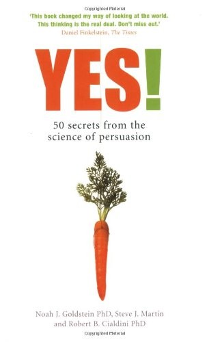 Yes 50 secrets from the science of persuasion robert b cialdini